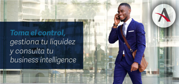 Toma el control, gestiona tu liquidez y consulta tu business intelligence