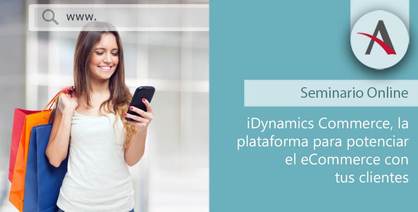 iDynamics Commerce, la plataforma para potenciar el eCommerce con tus clientes