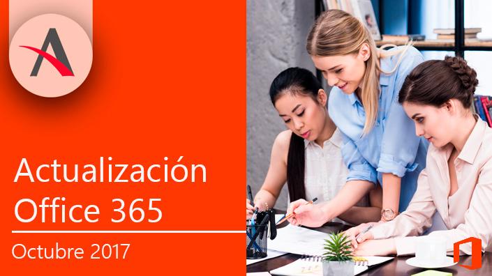 Últimas actualizaciones de Office 365 para octubre de 2017