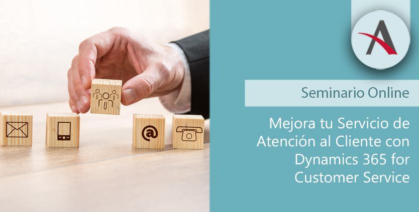Mejora tu Servicio de Atención al Cliente con Dynamics 365 for Customer Service