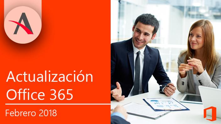 Nuevas actualizaciones de Office 365 en febrero 2018