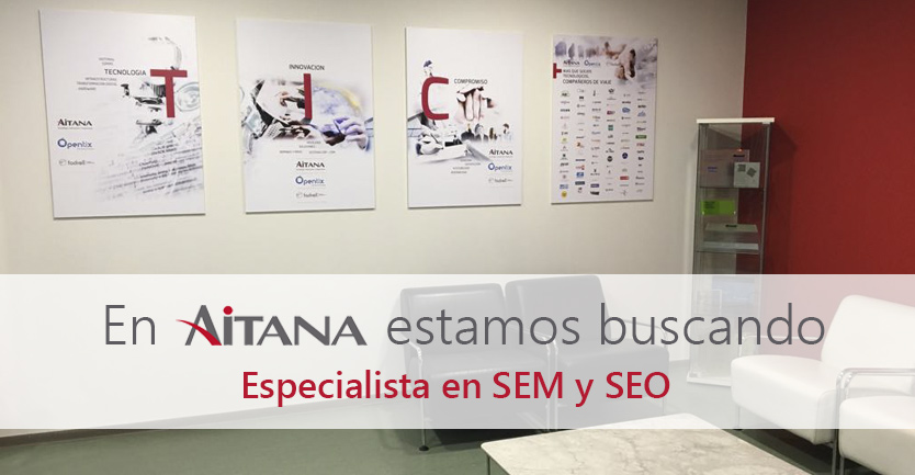 En Aitana buscamos un Especialista en SEM/SEO
