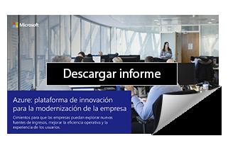 Informe Azure: plataforma de innovación para la modernización de la empresa