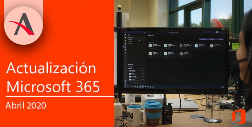Novedades Microsoft 365 para abril 2020 Microsoft Teams para teletrabajar